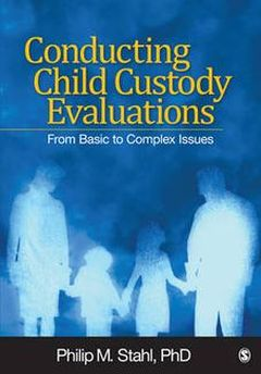 Conducting Child Custody Evaluations: From Basic to Complex Issues (P)