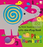 My First Touch-and-Feel, Lift-the-Flap Book - Play Number (H)