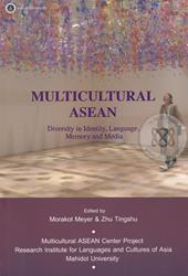 Multicultural Asean : Diversity in Identity, Language, Memory and Media