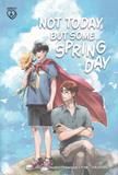 Not Today, But Some Spring Day