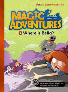 Magic Adventures 2 : Where is Bella? +CD (P)