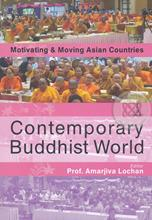 Contemporary Buddhist World : Motivating & Moving Asian Countries