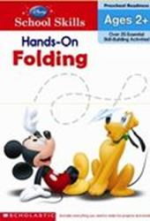 Disney School Skills : Hands-on Folding : Preschool Readiness Ages 2+ (P)