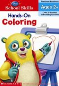 Disney School Skills : Hands-on Coloring : Preschool Readiness Ages 2+ (P)