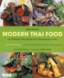 Modern Thai Food : 100 Fabulous Thai Recipes for Contemporary Cooks (P)