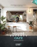 House Becomes Cafe
