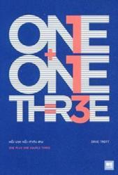 หนึ่ง บวก หนึ่ง เท่ากับ สาม : One Plus One Equals Three