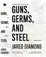 ปืน เชื้อโรค เหล็กกล้า กับชะตากรรมของสังคมมนุษย์ : Guns, Germs, and Steel The Fates of Human Societies