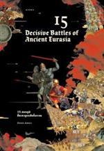 15 สมรภูมิชี้ชะตายูเรเชียโบราณ : 15 Decisive Battles of Ancient Eurasia