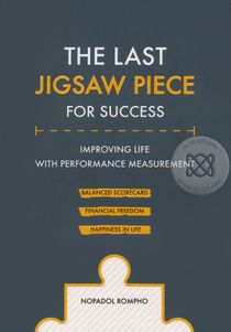 The Last Jigsaw Piece for Success : Improving Life With Performance Measurement