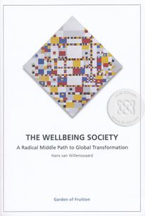 The Wellbeing Society: A Radical Middle Path to Global Transformation