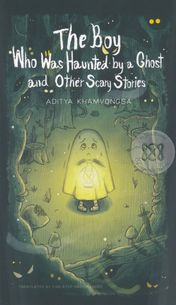 The Boy Who Was Haunted by a Ghost other Scary Stories