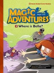 Magic Adventures 2 : Where is Bella? +CD (P)