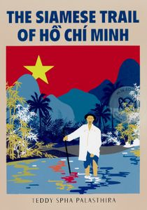 The Siamese Trail of Ho Chi Minh
