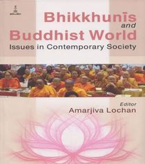 Bhikkhunis and Buddhist World Issues in Contemporary Society